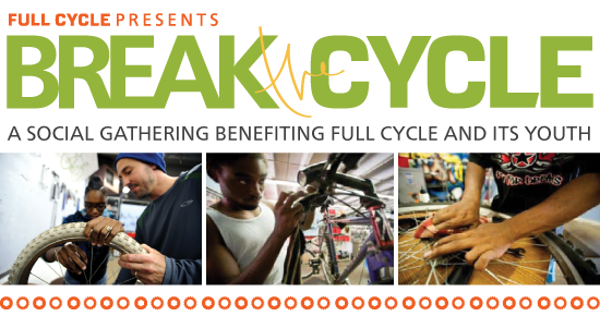 Full Cycle presents... Break the Cycle. A social gathering benefiting Full Cycle and its youth.